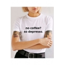 NO COFFEE Letter Printed Round Neck Short Sleeve T-Shirt