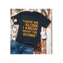 LEAVE ME ALONE Letter Printed Round Neck Short Sleeve T-Shirt