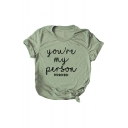Leisure YOU'RE MY PERSON Letter Printed Round Neck Short Sleeve Graphic Tee