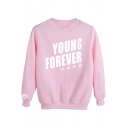 YOUNG FOREVER Letter Printed Round Neck Long Sleeve Sweatshirt