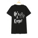 HE'S A KEEPER Letter Printed Round Neck Short Sleeve Tee