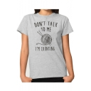 DON'T TALK TO ME Letter Yarn Printed Round Neck Short Sleeve Tee