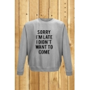 Round Neck SORRY I'M LATE Letter Print Long Sleeve Pullover Sweatshirt