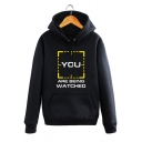 YOU ARE BEING WATCHED Letter Print Long Sleeve Hoodie