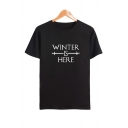 Round Neck Short Sleeve Letter WINTER IS HERE Printed Loose Leisure T-Shirt