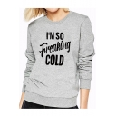I'M SO FREAKING COLD Letter Round Neck Long Sleeve Sweatshirt