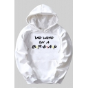 Trendy Letter WE ARE ON A BREAK Pattern Long Sleeve Winter Fitted Hoodie