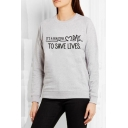 Simple Long Sleeve Round Neck Letter TO SAVE LIVES Printed Gray Leisure Sweatshirt