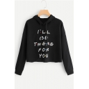 Fashion Letter I'LL BE THERE FOR YOU Print Long Sleeve Cropped Black Hoodie