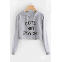 Sexy Long Sleeve Letter CUTE BUT PSYCHO Printed Hooded Leisure Gray Cropped Tee