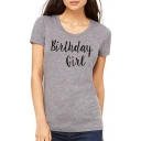 Fashion Letter BIRTHDAY GIRL Printed Round Neck Short Sleeve Fitted T-Shirt