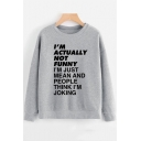 Simple Long Sleeve Round Neck Letter I'M ACTUALLY NOT FUNNY Pattern Gray Sweatshirt