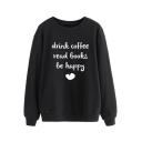 Letter DRINK COFFEE READ BOOKS BE HAPPY Printed Round Neck Long Sleeve Black Sweatshirt