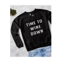 Long Sleeve Round Neck Letter TIME TO WINE DOWN Printed Leisure Sweatshirt