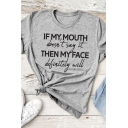 Gray Letter IF MY MOUTH THEN MY FACE Printed Short Sleeve Round Neck Tee for Girls