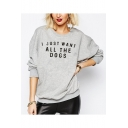 Hot Fashion Long Sleeve Round Neck Letter I JUST WANT ALL THE DOGS Printed Slim Sweatshirt