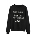 Letter TODAY'S GOAL KEEP THE TINY HUMANS ALIVE Printed Long Sleeve Round Neck Black Sweatshirt