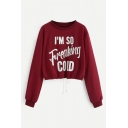 Popular Letter I'M SO FREAKING COLD Pattern Round Neck Drawstring Hem Burgundy Sweatshirt
