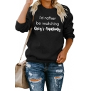 Winter New Fashion Long Sleeve Round Neck Letter I'D RATHER BE WATCHING GREY'S ANATOMY Printed Black Sweatshirt