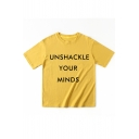 Comfortable Short Sleeve Round Neck Letter UNSHACKLE YOUR MINDS Printed Unisex Tee