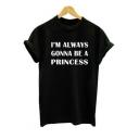 Street Style Letter I'M ALWAYS GONNA BE A PRINCESS Printed Crewneck Black T-Shirt
