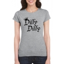 Popular Crown Letter DILLY DILLY Print Round Neck Short Sleeve Cotton T-Shirt