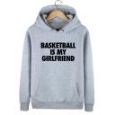 Funny Letter BASKETBALL IS MY GIRLFRIEND Pattern Long Sleeve Regular Fit Hoodie