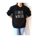 New Trendy Long Sleeve Crewneck Letter I HATE WINTER Printed Black Pullover Sweatshirt