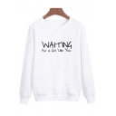 Fashion Letter WAITING FOR A GIRL LIKE YOU Printed Round Neck Long Sleeve Regular Fitted Cotton Sweatshirt