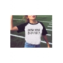 Stylish HOW YOU DOIN Letter Printed Colorblock Round Neck Short Sleeve White T-Shirt