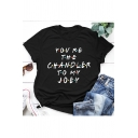 Fashion Letter YOU'RE THE CHANDLER TO MY JOEY FRIENDS Cotton Loose Tee