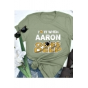 Summer Letter I LOVE IT WHEN AARON GOES DEEP Basic Casual Cotton T-Shirt
