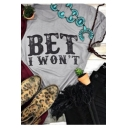 Simple Letter BET I WON'T Print Short Sleeve Gray T-Shirt