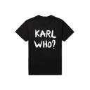 Funny Letter KARL WHO Pattern Basic Short Sleeve Cotton T-Shirt