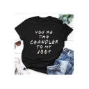 Popular Letter YOU'RE THE CHANDLER TO MY JOEY Printed Cotton Casual T-Shirt
