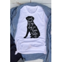 Cartoon Letter I WORK HARD SO MY DOG CAN HAVE A BETTER LIFE Print Casual Relaxed White T-Shirt