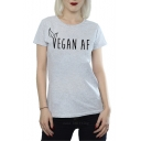 Simple Letter VEGAN AF Graphic Print Round Neck Loose Cotton Tee