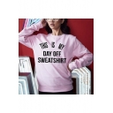 Casual Long Sleeve Crewneck Letter THIS IS MY DAY OFF SWEATSHIRT Printed Pink Sweatshirt