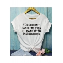 New Trendy Street Letter YOU COULDEN'T HANDLE ME Casual Loose T-Shirt