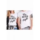 Mrs ALWAYS Right Mr NEVER Right Funny Street Letter Short Sleeve White T-Shirt for Couple