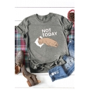 Fashion Letter NOT TODAY Lazy Dog Printed Short Sleeve Casual Cotton T-Shirt