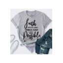 FAITH DOES NOT MAKE THINGS EASY Letter Printed Round Neck Short Sleeve Cotton Tee