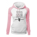 Game of Thrones Popular Letter THAT'S WHAT I DO Colorblock Long Sleeve Fitted Drawstring Hoodie