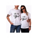 SHE SAID yes I SAID yes Street Style Simple Letter Short Sleeve White T-Shirt for Couple