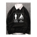Cool Figure Letter MY HUSBAND YOUR HUSBAND Printed Long Sleeve Unisex Pullover Sweatshirt