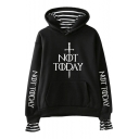 New Trendy Cool Sword Letter NOT TODAY Stripe Inside Long Sleeve Loose Fit Hoodie