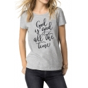 Hot Fashion Funny Letter GOD IS GOOD ALL THE TIME Printed Round Neck Short Sleeve Grey T-Shirt