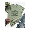 New Popular Letter IF MY MOUTH DOESN'T SAY IT Printed Short Sleeve Basic T-Shirt