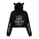 Fashion Letter NOT TODAY Long Sleeve Lovely Cartoon Cat Ear Cropped Hoodie