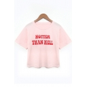 Cool Street Letter HOTTER THAN HELL Printed Basic Short Sleeve Pink Cropped Tee
